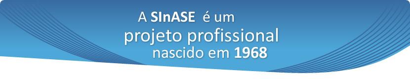 SiNASE é um projeto profissional nascido em 1968