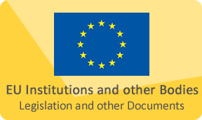 EU Institutions and other Bodies -Legislation and other Documents